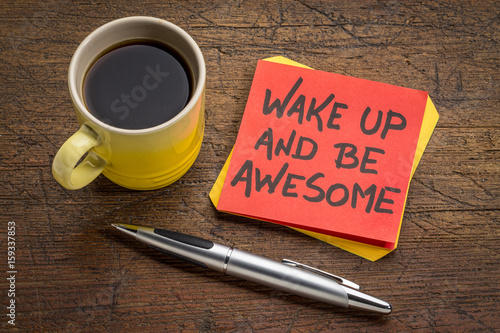 wake up and be awesome inspirational note Poster
