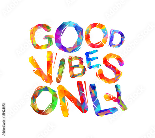 Fotobehang Positive Typography Good vibes only. Vector triangular letters