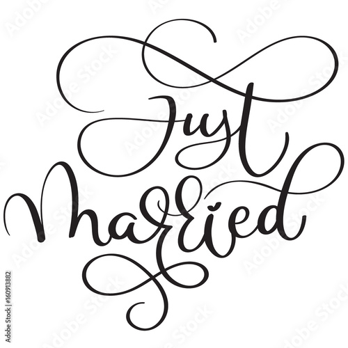 Just married words on white background. Hand drawn Calligraphy lettering Vector illustration EPS10