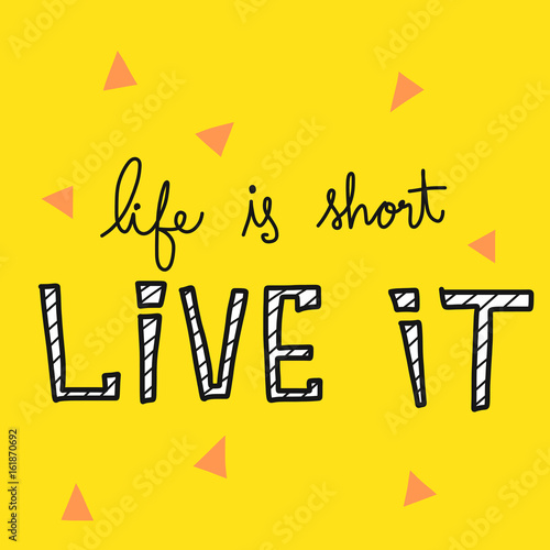 Foto op Aluminium Retro sign Life is short Live it word vector on yellow background illustration