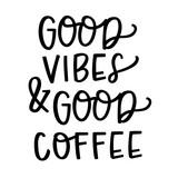 Good Vibes & Good Coffee