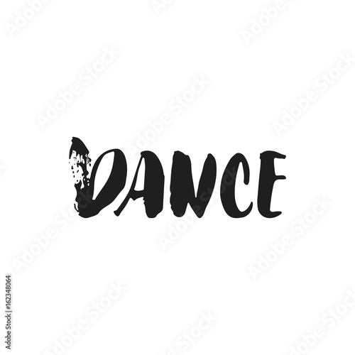 Dance - hand drawn dancing lettering quote isolated on the white background Poster