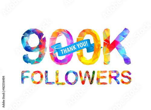 900K followers. Thank you!