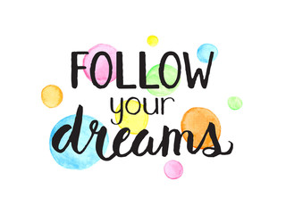 FOLLOW YOUR DREAMS motivational quote with colourful watercolour dots