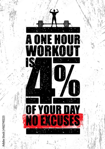 Fototapeta A One Hour Workout Is 4 Percent Of Your Day. No Excuses. Inspiring Workout and Fitness Gym Motivation Quote Illustration