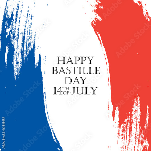Happy Bastille Day. 14th of July holiday background with brush strokes in colors of the national flag of France. Vector illustration.