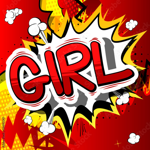 Girl - Comic book style phrase on abstract background.