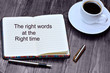 Text The right words at the right time on notebook
