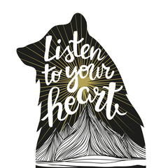 Vector hand drawn typography poster with black bear silhouette, sun and mountains. Listen to your heart