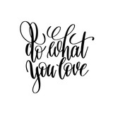 do what you love hand written lettering positive quote