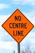 Closeup of a no centre line sign