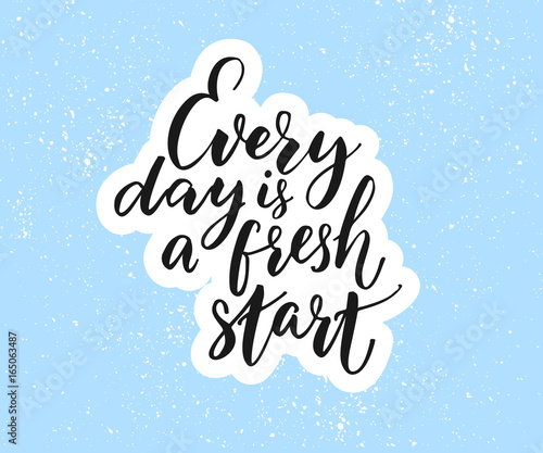 Every day is a fresh start. Inspirational quote on blue background