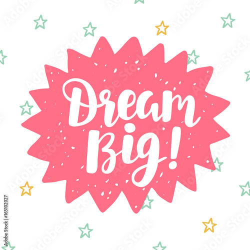 Dream Big poster. Hand written brush lettering