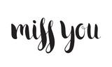 Handwritten calligraphic ink inscription Miss you