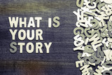 What Is Your Story - 165606608