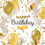 Happy birthday vector illustration - Golden foil confetti and white and glitter gold balloons. - 166202819