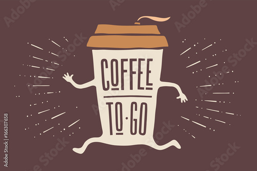 Poster take out coffee cup with hand drawn lettering Coffee To Go for cafe and coffee take away Poster