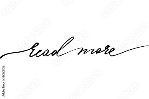 Read more. Handwritten black text isolated on white background, vector. Each word is on the separate layer