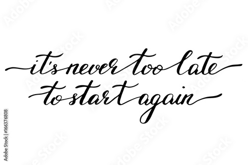 Phrases motivational quotes handwriting calligraphy vector it's never too late to start again