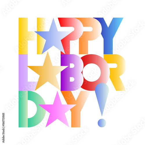 Happy Labor Day! - colorful vector decorative text design with star shapes. Lettering isolated on a white background.