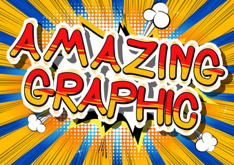 Amazing Graphic - Comic book style phrase on abstract background.