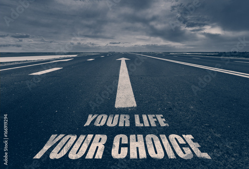 .Your Life Your Choice written on road. Toned. Poster