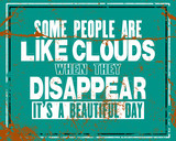 Inspirujący cytat motywacyjny z tekstem Some People Are Like Clouds When They Disappear It Is a Beautiful Day