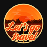 Travel retro round icon, emblem, sticker or badge in cartoon flat style with shadow and quote. Sunset and mountains. Let's go travel.