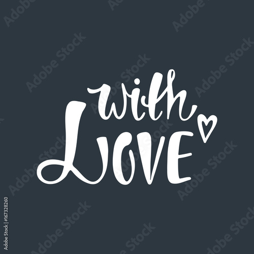 With love. Romantic handwritten phrase about love with hear. Poster
