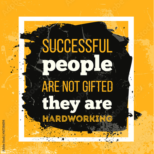 Plexiglas Positive Typography Successful people are not gifted They are Hardworking. Inspirational motivational quote for wall poster