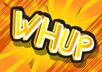 Whup - Vector illustrated comic book style expression.
