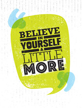 Believe In Yourself A Little More Inspiring Creative Motivation Quote Poster Template  Typography Banner Sticker