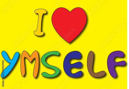 Print    T shirt graphics slogan tee print design / i love my self