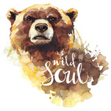 Watercolor bear with handwritten words Wild Soul. Forest animal. Wildlife art illustration. Can be printed on T-shirts, bags, posters, invitations, cards, phone cases. - 169052821
