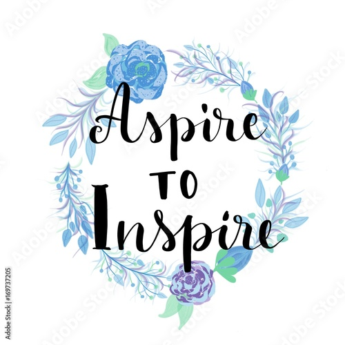 Póster Aspire to inspire motivational message on flowers wreath