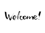 Welcome. Ink hand drawn lettering in circle. Modern vector calligraphy