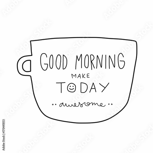 Good morning make today awesome word on white cup cartoon illustration doodle style