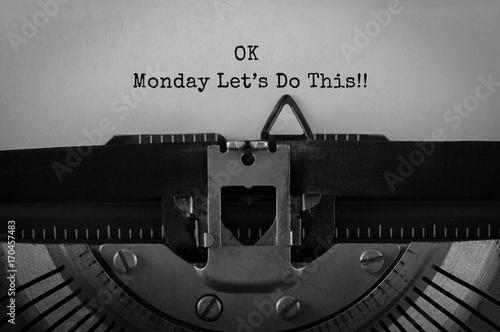 Text Ok Monday Lets Do This typed on retro typewriter