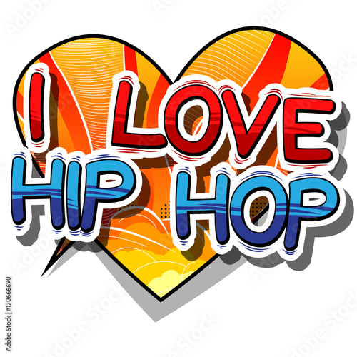 Fototapeta I Love Hip Hop - Comic book word on abstract background.
