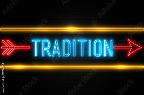 Tradition  - fluorescent Neon Sign on brickwall Front view