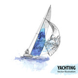 Hand sketch of man on sailing boat on the sea. Vector sport illustration. Watercolor silhouette of yacht with thematic words. Text graphics, lettering. Active. Extreme lifestyle. Traveling. - 170747279