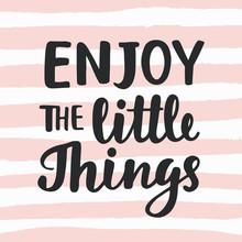 Enjoy The Little Things Hand Written Brush Lettering Sticker