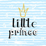 Little prince. Hand drawn lettering with crown. Vector illustration.