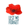 Vector illustration for Remembrance Day also known as Poppy Day or Armistice day: Minimalistic Poppy flower and text Lest We Forget.