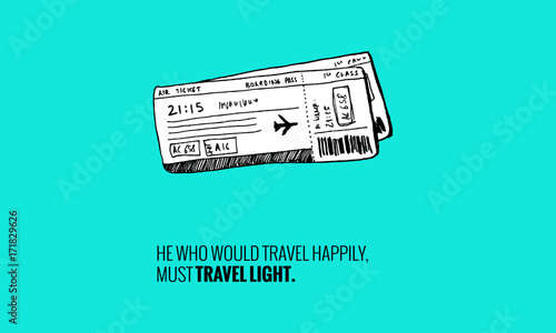 Papiers peints Vert corail He who would travel happily, must travel light. (Plane Ticket Hand Drawn Illustration Travel Poster Design)