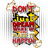 Don't Just Dream Wake Up And Make It Happen. Vector illustrated comic book style design. - 172280831