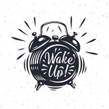 Hand drawn Alarm Clock with inscription Wake up!