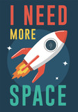 Rocket Illustration I Need More Space Wall Sticker