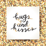 hugs and kisses lettering, vector handwritten text on gold sparkles texture