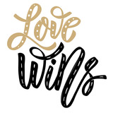 Love wins. Hand drawn lettering phrase on white background.